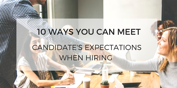 How to meet candidate expectations