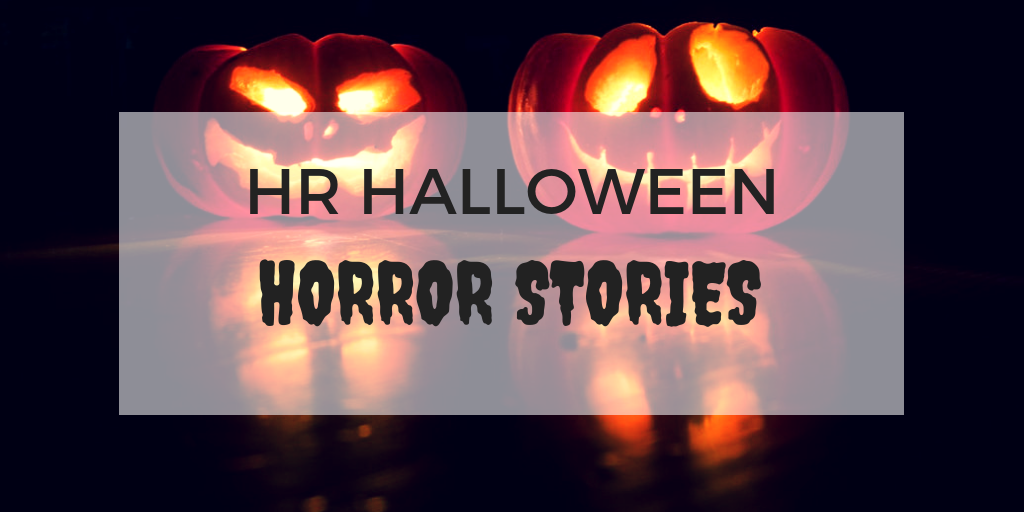 HR Horror stories