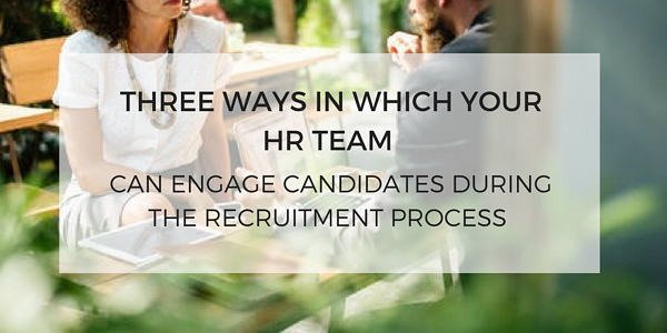 How to keep candidates engaged throughout the recruitment process